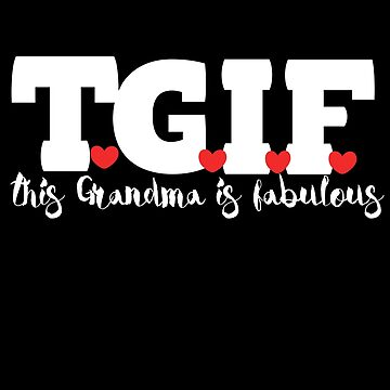 TGIF this Grandma is fabulous  by Boogiemonst