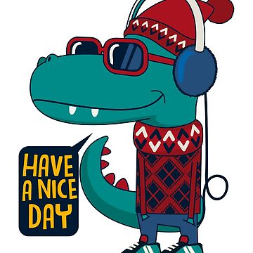 Dinosaurs Have a Nice Day by grouppixel