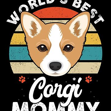 World's Best Corgi Mommy by MikeMcGreg