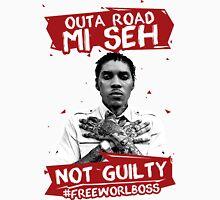 Outa Road! - #FREEWORLBOSS TEE Unisex T-Shirt