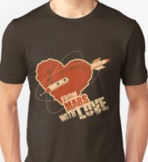 From Mars with love Unisex T-Shirt