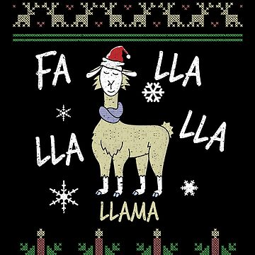 Fa Llama Ugly Sweater Christmas Holiday Song Party by kieranight