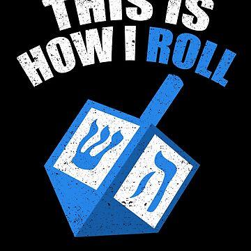 This Is How I Roll Hanukkah Jewish Holiday Chanukah by kieranight
