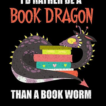 I'd Rather Be A Book Dragon Bookworm Reading Library by kieranight