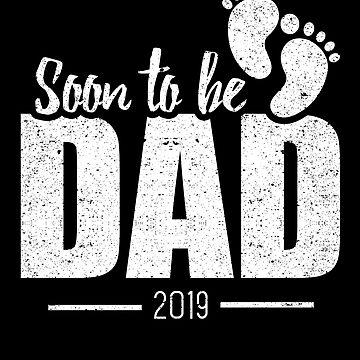 Soon To Be Dad 2019 Baby Pregnancy Daddy Father by kieranight
