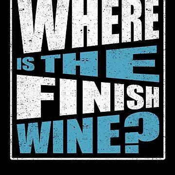 Where Is The Finish Wine Running Drinking Sport Love by kieranight