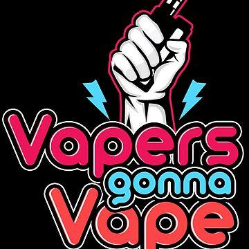 Vapers Vape by GeschenkIdee