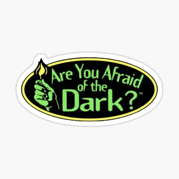 Are you afraid of the dark? Sticker