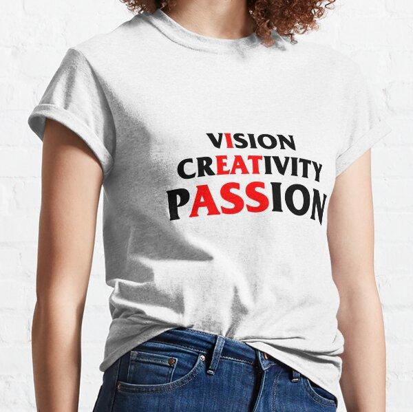 vIsion crEATivity pASSion Classic T-Shirt