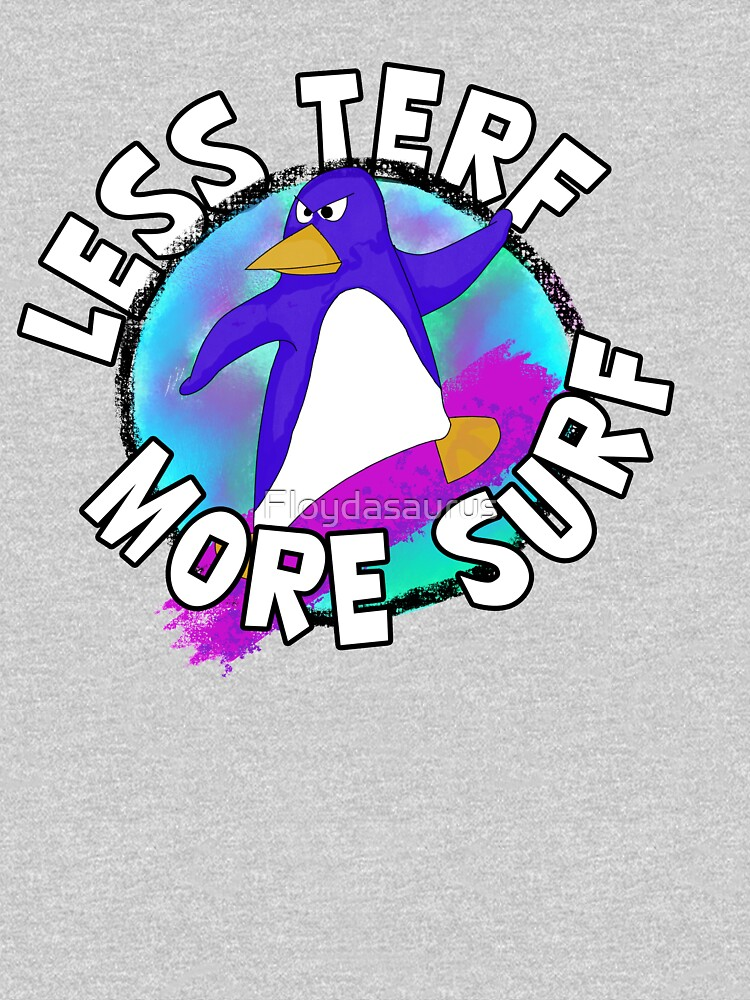 Cool Less TERF More Surf Penguin by Floydasaurus