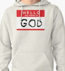 Hello my name is God Pullover Hoodie