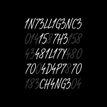 Intelligence is the ability to adapt to change by kailukask