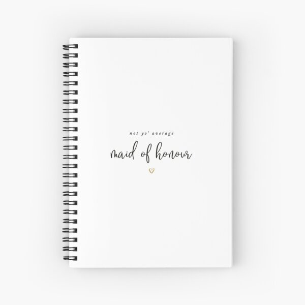 Not Yo' Average Maid of Honour Spiral Notebook