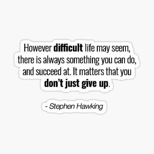 Stephen Hawking Quote Sticker