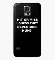 Hit or Miss  Case/Skin for Samsung Galaxy