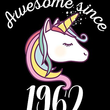 Awesome Since 1962 Funny Unicorn Birthday by with-care