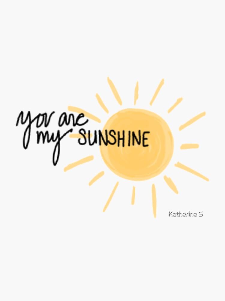 Yellow You Are My Sunshine by katherineshek