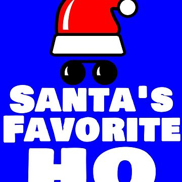 Santas Favorite Ho christmas hat and white text by Scoopivich