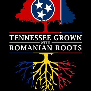 Tennessee Grown with Romanian Roots Romania Design by ockshirts
