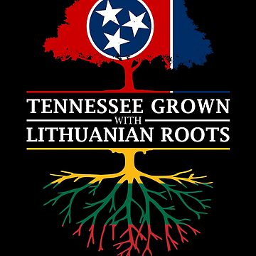 Tennessee Grown with Lithuanian Roots Lithuania Design by ockshirts