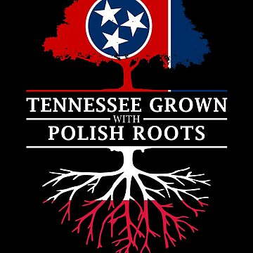 Tennessee Grown with Polish Roots Poland Design by ockshirts