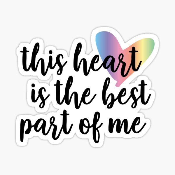 this heart is the best part of me - the prom Sticker
