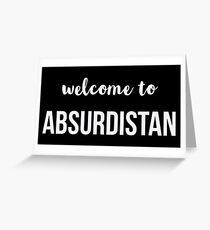welcome to ABSURDISTAN Greeting Card
