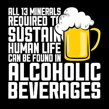 all 13 minerals required sustain human life can be found in alcoholic beverages by Sacredbluerose