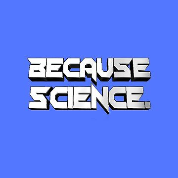 Because Science Retro by Born2Glow