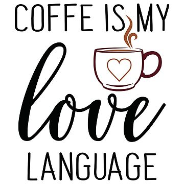 Coffee - Love Language - Typography by Skullz23