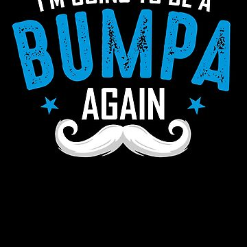 Bumpa again, Father's day Gift for Grandpa by BBPDesigns