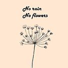 No rain no flowers by JulP
