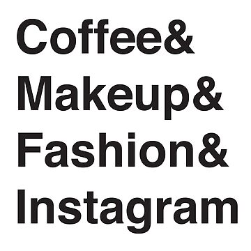 Coffee & Makeup & Fashion & Instagram by jazzydevil