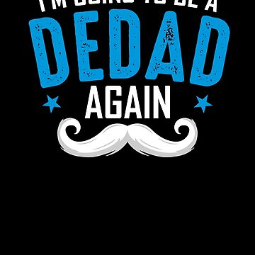 Dedad again, Father's day Gift for Grandpa by BBPDesigns