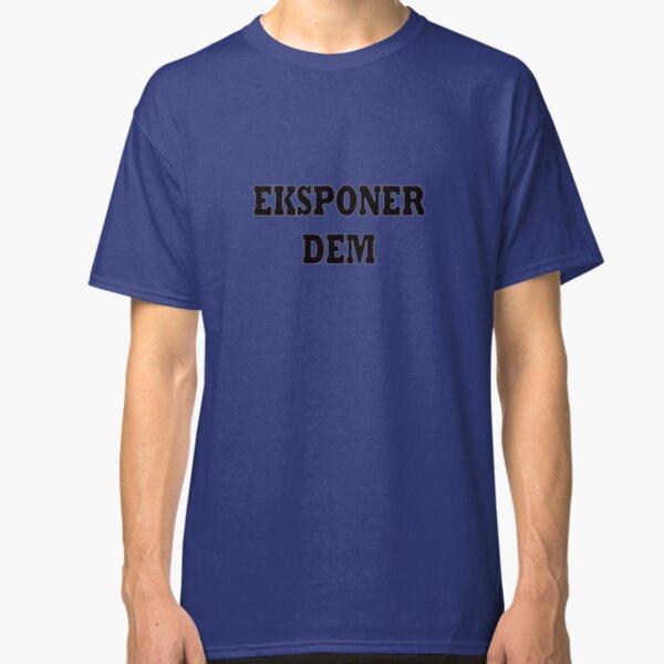 Eksponer dem - white Classic T-Shirt