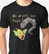 we aren't sex toys Unisex T-Shirt
