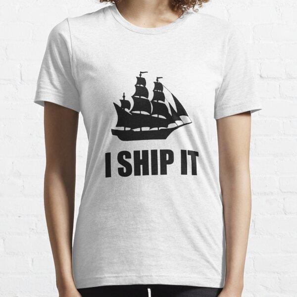 I Ship It Essential T-Shirt