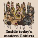 Inside today's modern T-shirts by ProfessorM