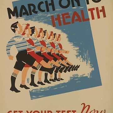 WPA United States Government Work Project Administration Poster 0509 March on to Health Test Now Tuberculosis by wetdryvac
