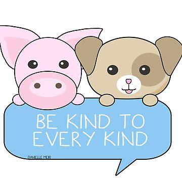 Be kind to every kind by geteez