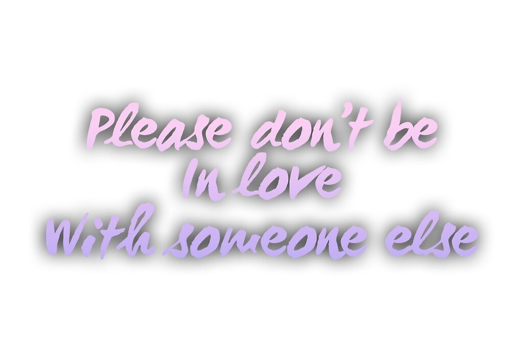 Please Dont Be In Love With Someone Else Taylor Swift Enchanted