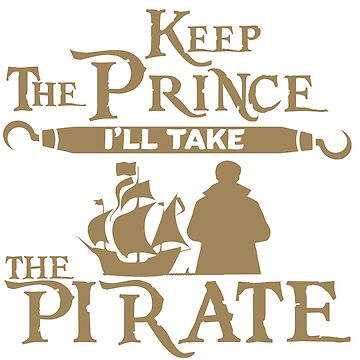 Keep The Prince I'll Take the Pirate Storybrooke's Captain Hook Once Upon a Time, OUAT Gold Print by pinewayart