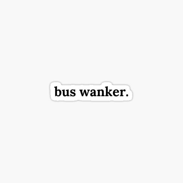 Bus Wanker Sticker