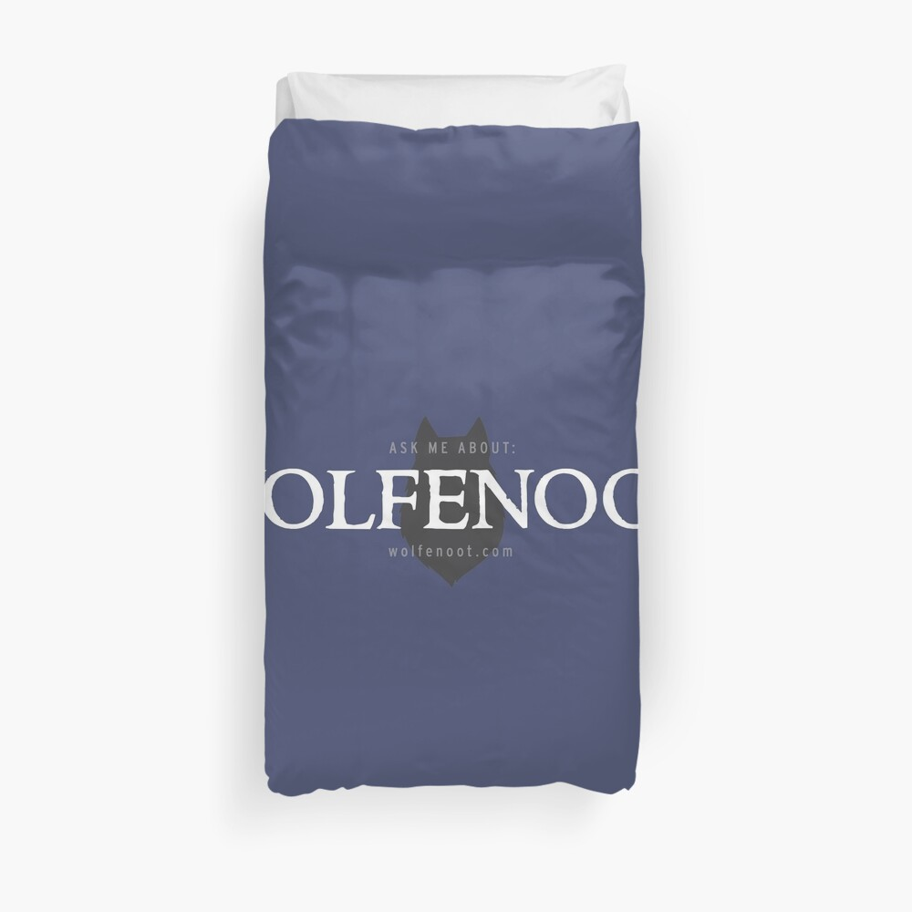 Ask me about Wolfenoot Duvet Cover