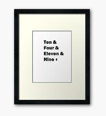 Ten and .... Framed Print