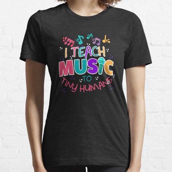 I Teach Music To Tiny Humans Musical Teacher T-Shirt Essential T-Shirt