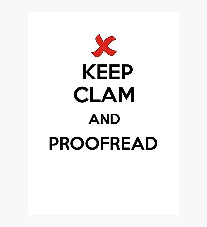 Keep Calm and Proofread - Black Photographic Print