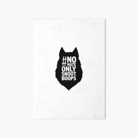 Nohateonlysnootboops - wolfhead Art Board Print