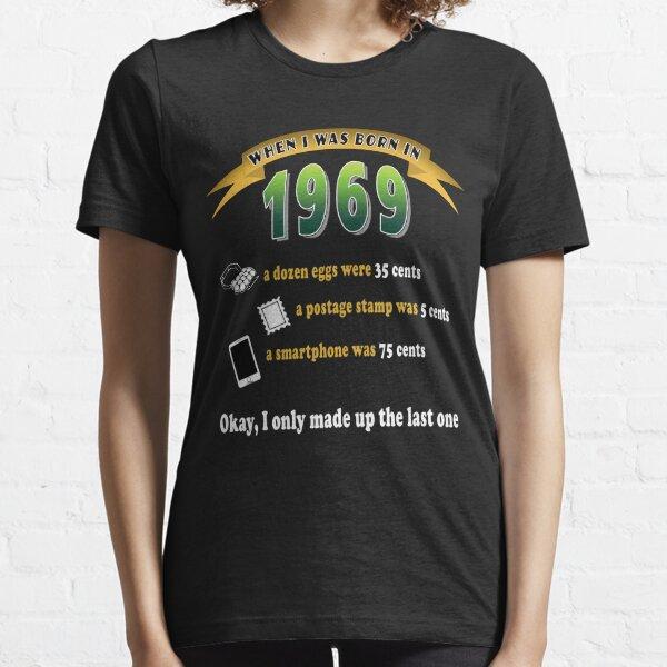 """Born in 1969"" Funny 50th Birthday Shirt Gift T-Shirt Essential T-Shirt"