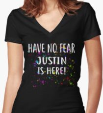 Have No Fear JUSTIN Is Here! T-Shirt Name Shirt Women's Fitted V-Neck T-Shirt